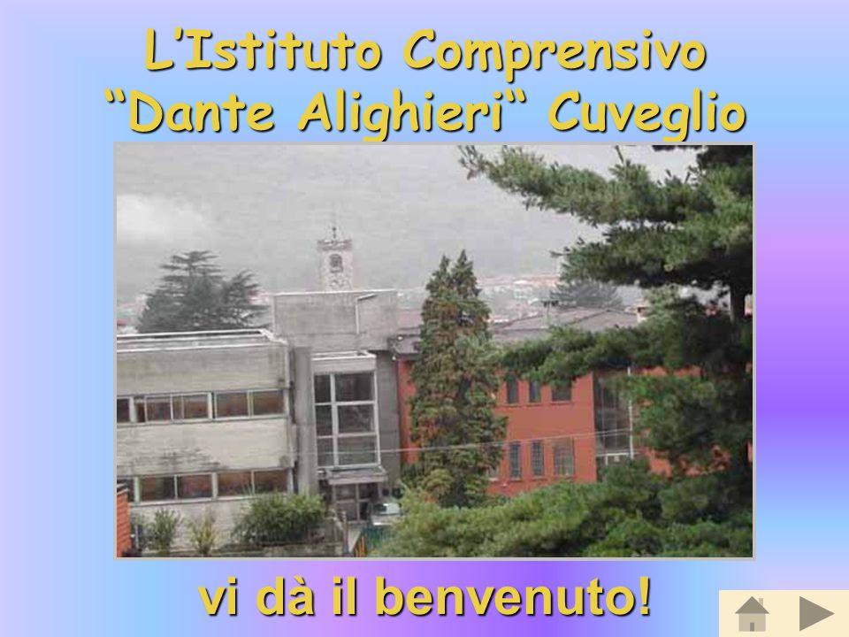 """L'Istituto Comprensivo """"Dante Alighieri"""" Cuveglio vi dà il benvenuto!"""
