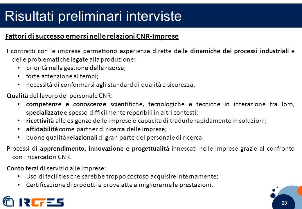 23 Risultati preliminari interviste Fattori di successo emersi nelle relazioni CNR-Imprese I contratti con le imprese permettono esperienze dirette de