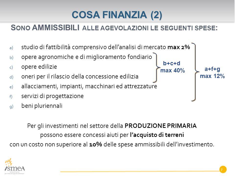 Per gli investimenti nel settore della PRODUZIONE PRIMARIA possono essere concessi aiuti per l'acquisto di terreni con un costo non superiore al 10% delle spese ammissibili dell'investimento.