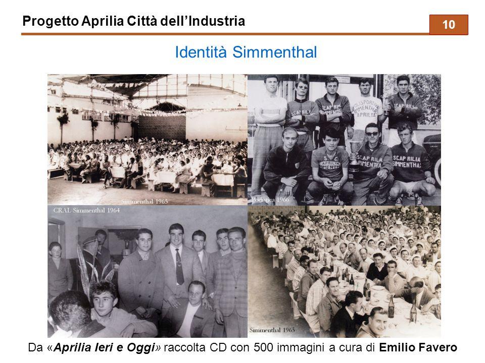 Progetto Aprilia Città dell'Industria Identità Simmenthal 10 Da «Aprilia Ieri e Oggi» raccolta CD con 500 immagini a cura di Emilio Favero