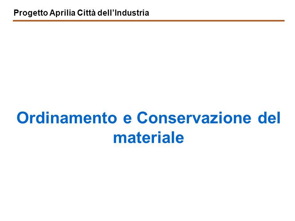 Progetto Aprilia Città dell'Industria Ordinamento e Conservazione del materiale