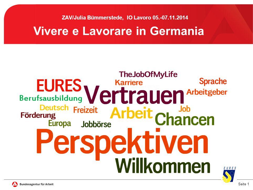 Seite 1 ZAV/Julia Bümmerstede, IO Lavoro 05.-07.11.2014 Vivere e Lavorare in Germania