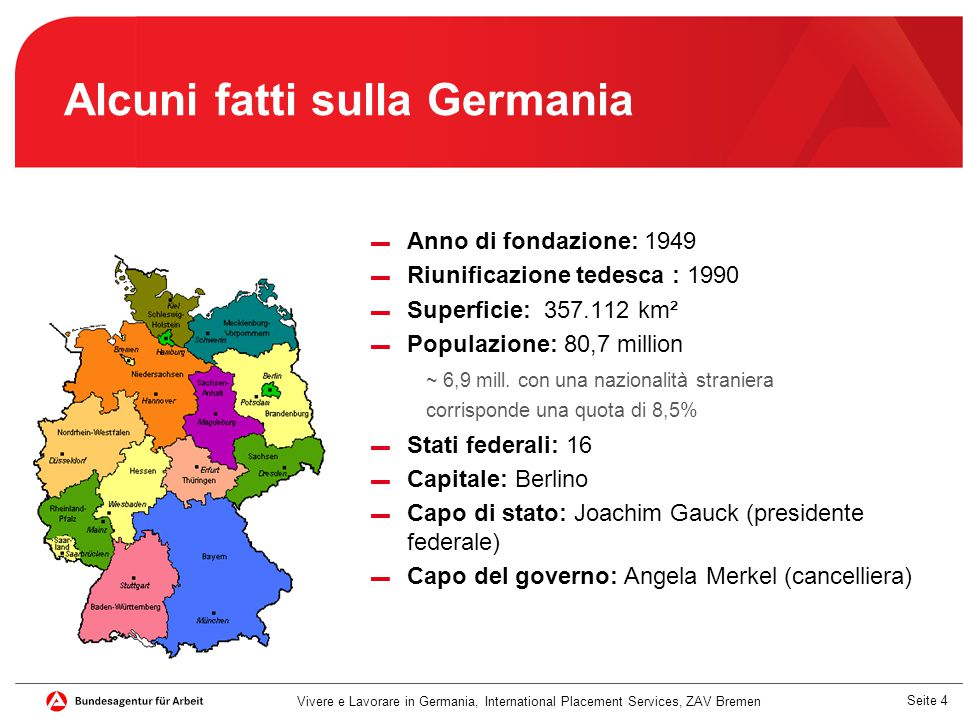 Seite 4 Alcuni fatti sulla Germania ▬ Anno di fondazione: 1949 ▬ Riunificazione tedesca : 1990 ▬ Superficie: 357.112 km² ▬ Populazione: 80,7 million ~