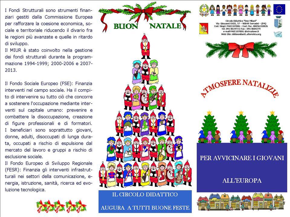 ATMOSFERE NATALIZIE L'obiettivo principale della manifestazione è la pubblicizzazione di Programmi Operativi Nazionali (PON) realizzati presso il Circolo Didattico Don Milani