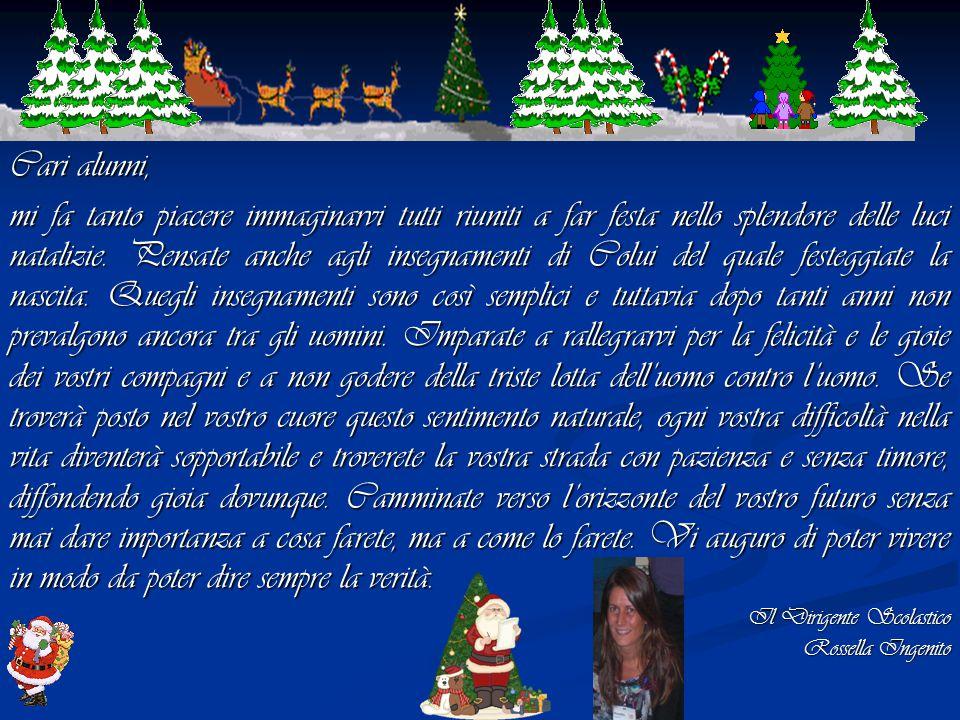 Cari alunni, mi fa tanto piacere immaginarvi tutti riuniti a far festa nello splendore delle luci natalizie.