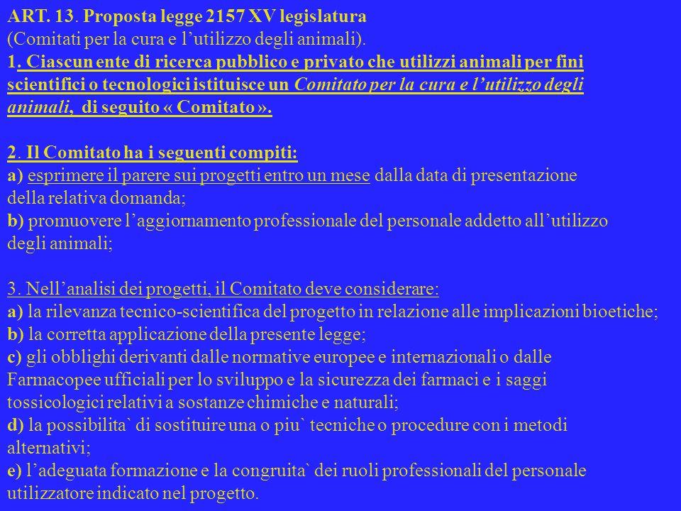 ART. 13. Proposta legge 2157 XV legislatura (Comitati per la cura e l'utilizzo degli animali).