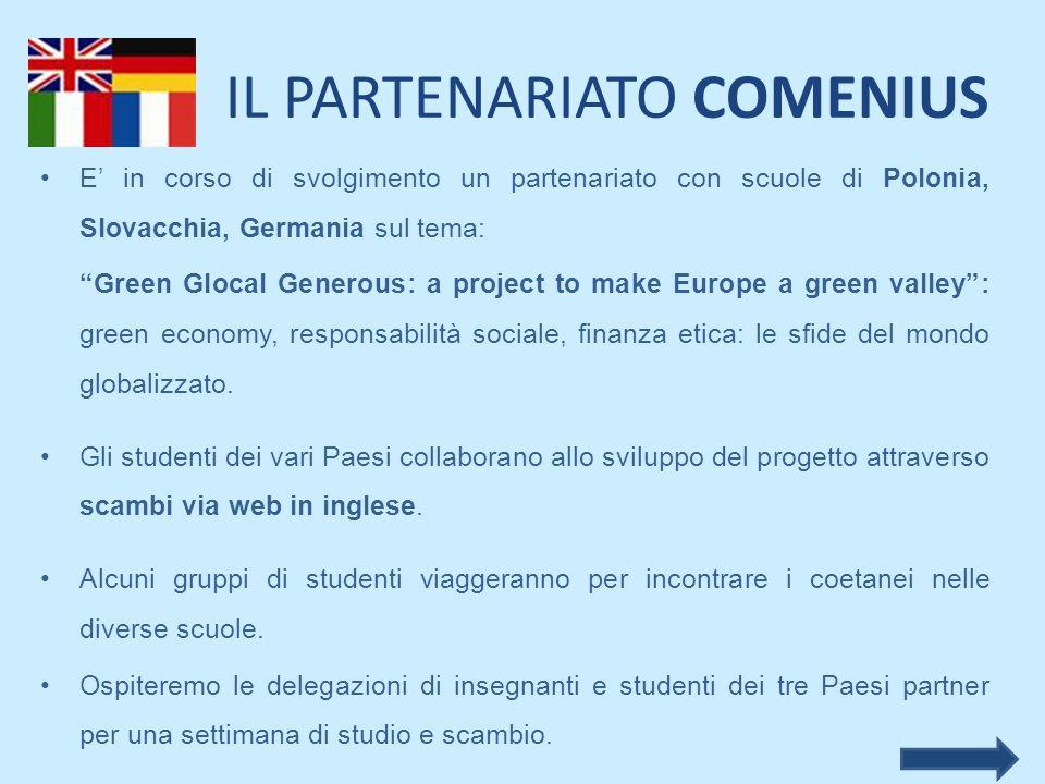 """IL PARTENARIATO COMENIUS E' in corso di svolgimento un partenariato con scuole di Polonia, Slovacchia, Germania sul tema: """"Green Glocal Generous: a pr"""