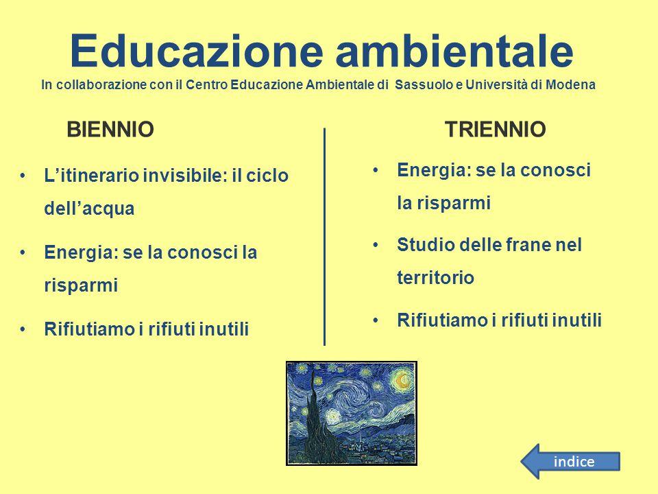 Educazione ambientale In collaborazione con il Centro Educazione Ambientale di Sassuolo e Università di Modena L'itinerario invisibile: il ciclo dell'