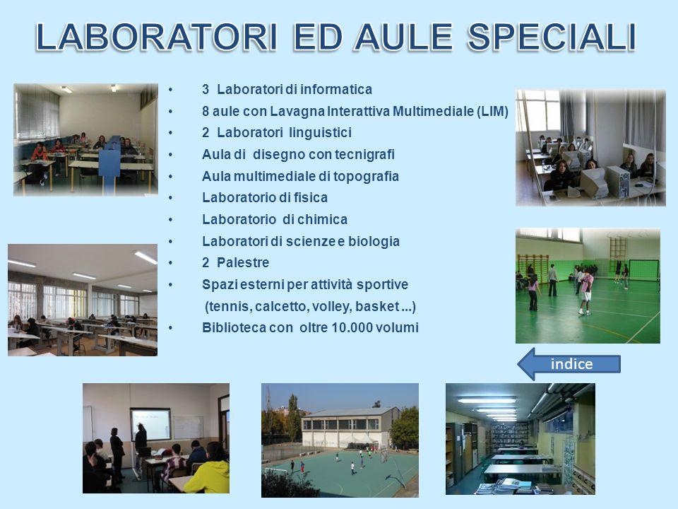 3 Laboratori di informatica 8 aule con Lavagna Interattiva Multimediale (LIM) 2 Laboratori linguistici Aula di disegno con tecnigrafi Aula multimedial
