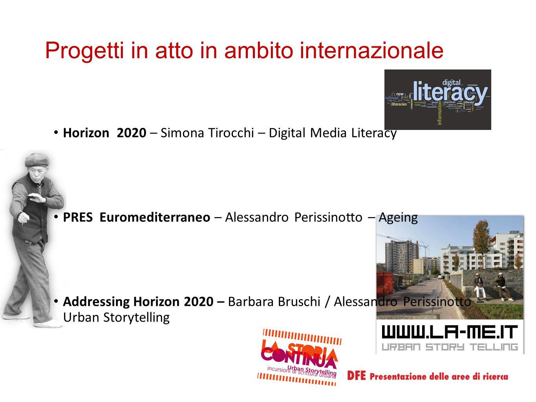 Progetti in atto in ambito internazionale Horizon 2020 – Simona Tirocchi – Digital Media Literacy PRES Euromediterraneo – Alessandro Perissinotto – Ag