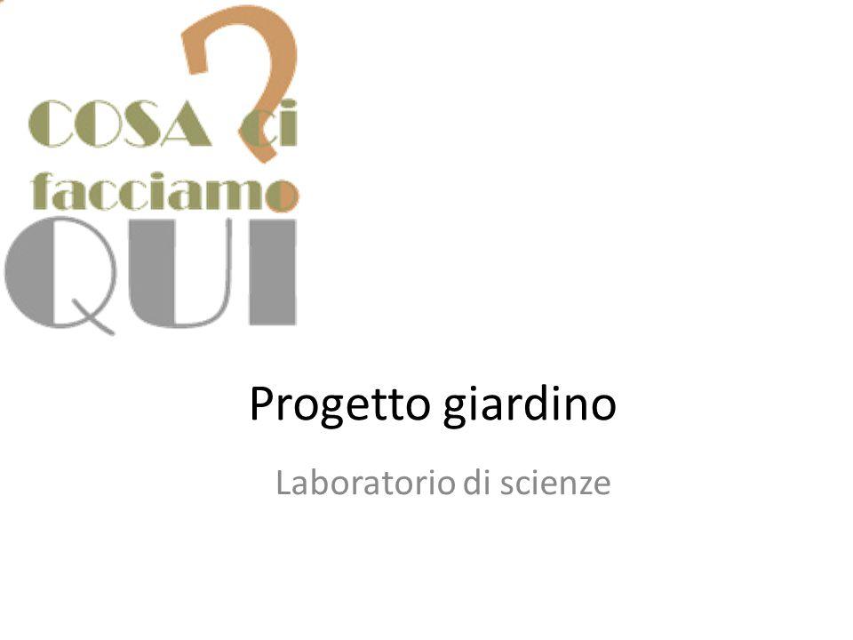 Progetto giardino Laboratorio di scienze