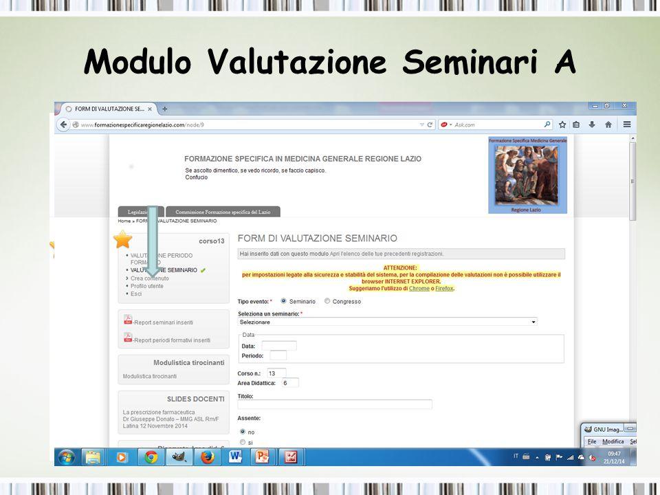 Modulo Valutazione Seminari B Votazione per il docente e argomento Campi obbligatori Campi a descrizione libera Campi preinseriti