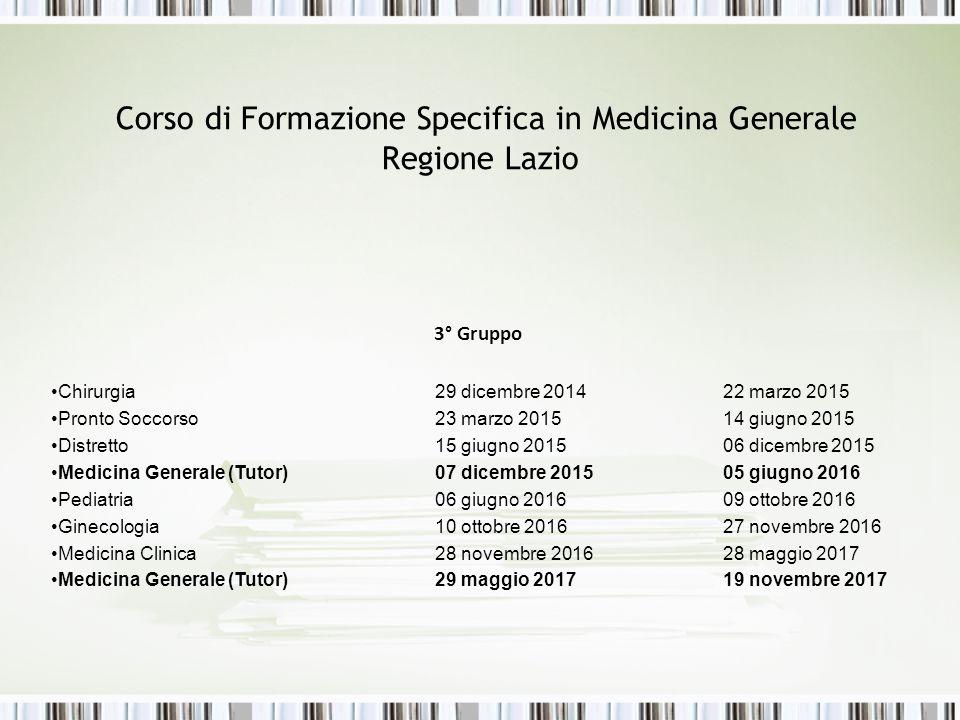 Corso di Formazione Specifica in Medicina Generale Regione Lazio 3° Gruppo Chirurgia29 dicembre 2014 22 marzo 2015 Pronto Soccorso23 marzo 201514 giug