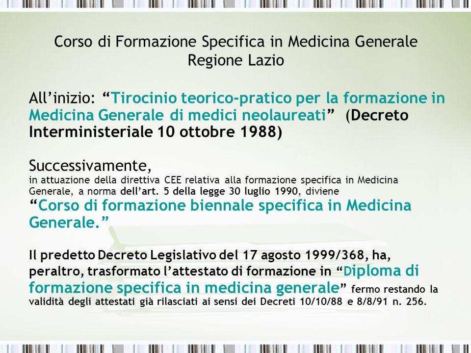 """Corso di Formazione Specifica in Medicina Generale Regione Lazio All'inizio: """"Tirocinio teorico-pratico per la formazione in Medicina Generale di medi"""
