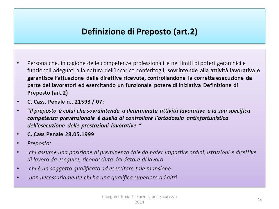 Definizione di Preposto (art.2) Persona che, in ragione delle competenze professionali e nei limiti di poteri gerarchici e funzionali adeguati alla na