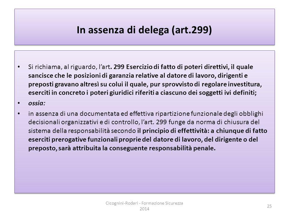 In assenza di delega (art.299) Si richiama, al riguardo, l'art. 299 Esercizio di fatto di poteri direttivi, il quale sancisce che le posizioni di gara