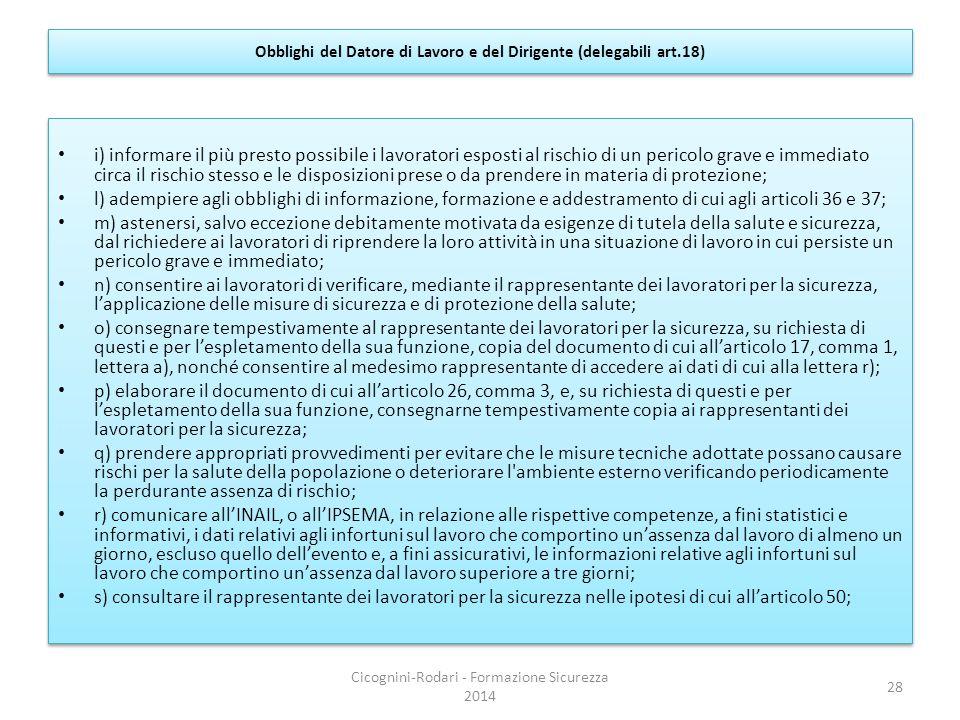 Obblighi del Datore di Lavoro e del Dirigente (delegabili art.18) i) informare il più presto possibile i lavoratori esposti al rischio di un pericolo