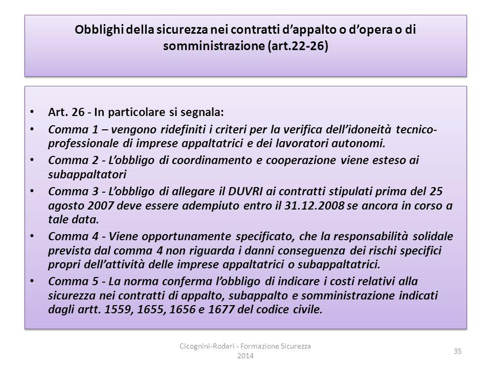 Obblighi della sicurezza nei contratti d'appalto o d'opera o di somministrazione (art.22-26) Art. 26 - In particolare si segnala: Comma 1 – vengono ri