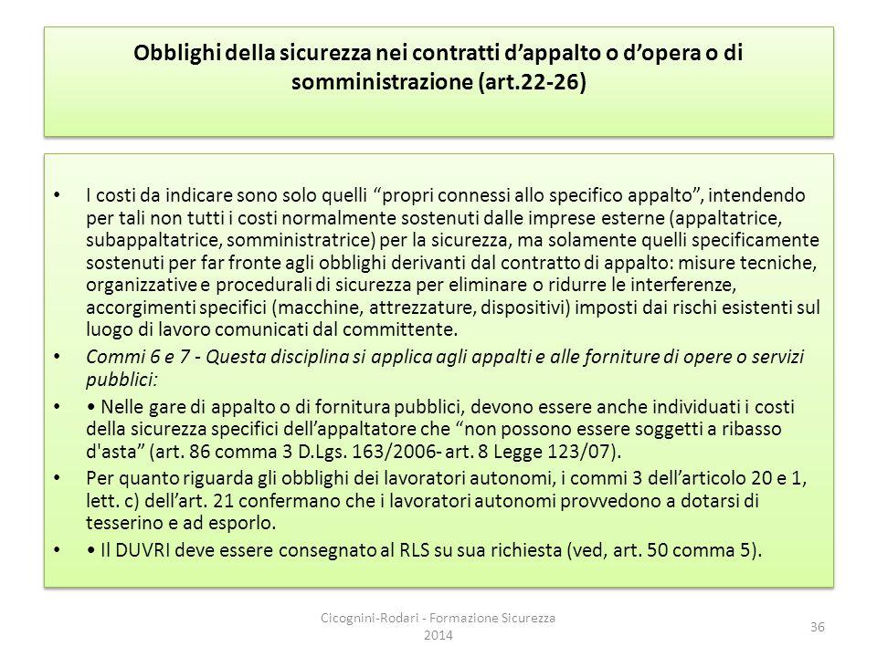 """Obblighi della sicurezza nei contratti d'appalto o d'opera o di somministrazione (art.22-26) I costi da indicare sono solo quelli """"propri connessi all"""