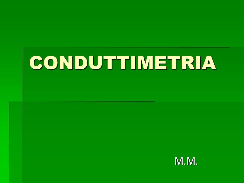 CONDUTTIMETRIA M.M.