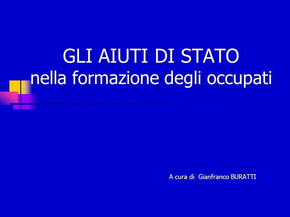 GLI AIUTI DI STATO nella formazione degli occupati A cura di Gianfranco BURATTI
