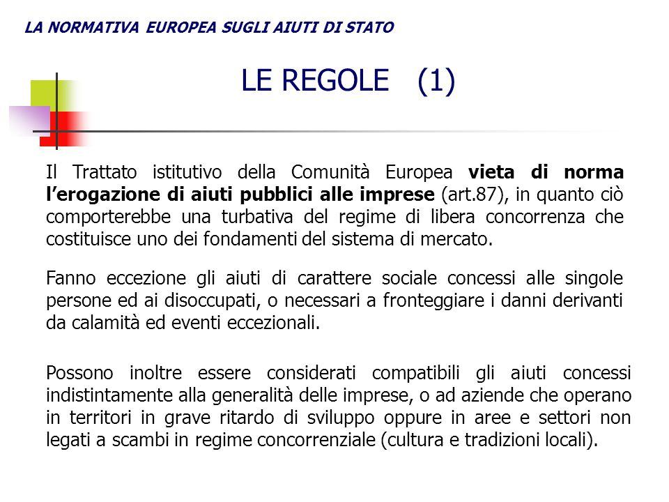 LA NORMATIVA EUROPEA SUGLI AIUTI DI STATO LE REGOLE (1) Possono inoltre essere considerati compatibili gli aiuti concessi indistintamente alla general