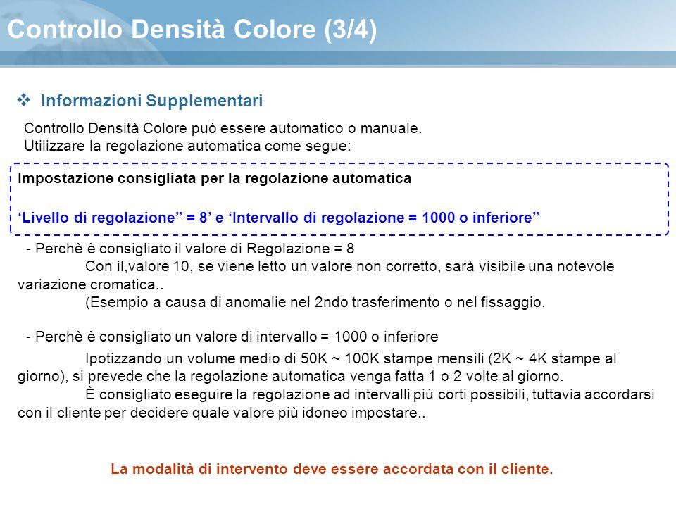 Controllo Densità Colore (3/4) Controllo Densità Colore può essere automatico o manuale. Utilizzare la regolazione automatica come segue: Impostazione