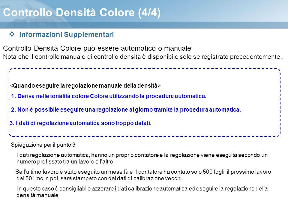 Controllo Densità Colore (4/4) Controllo Densità Colore può essere automatico o manuale Nota che il controllo manuale di controllo densità è disponibi