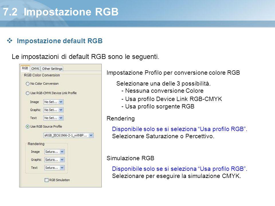 7.2 Impostazione RGB Le impostazioni di default RGB sono le seguenti. Impostazione Profilo per conversione colore RGB Selezionare una delle 3 possibil