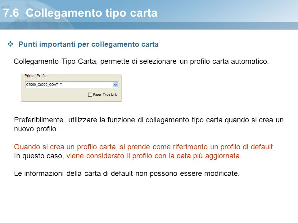 7.6 Collegamento tipo carta Collegamento Tipo Carta, permette di selezionare un profilo carta automatico. Preferibilmente. utilizzare la funzione di c