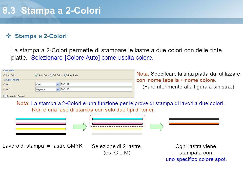 8.3 Stampa a 2-Colori La stampa a 2-Colori permette di stampare le lastre a due colori con delle tinte piatte. Selezionare [Colore Auto] come uscita c