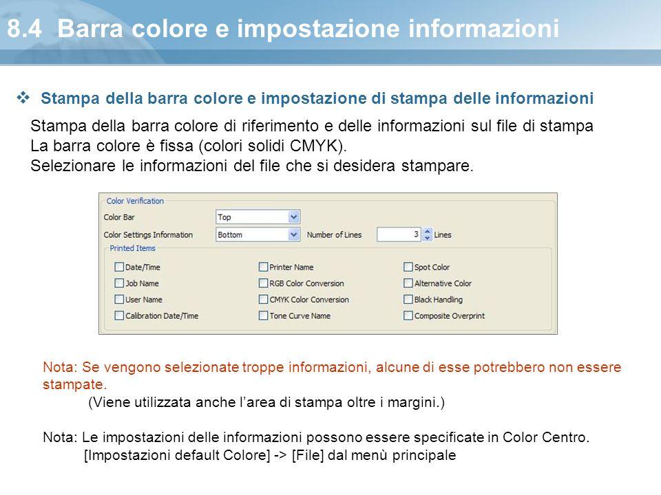 8.4 Barra colore e impostazione informazioni Stampa della barra colore di riferimento e delle informazioni sul file di stampa La barra colore è fissa