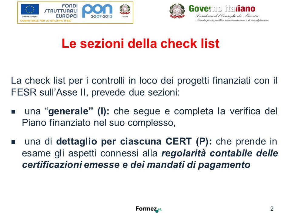 Check list generale La check list generale, sezione I , prosegue la sequenza dei controlli sulla documentazione che è propria delle gare di appalto di lavori e si riferisce all'intero Piano finanziato: SAL: Stati avanzamento Lavori Certificati di pagamento 3