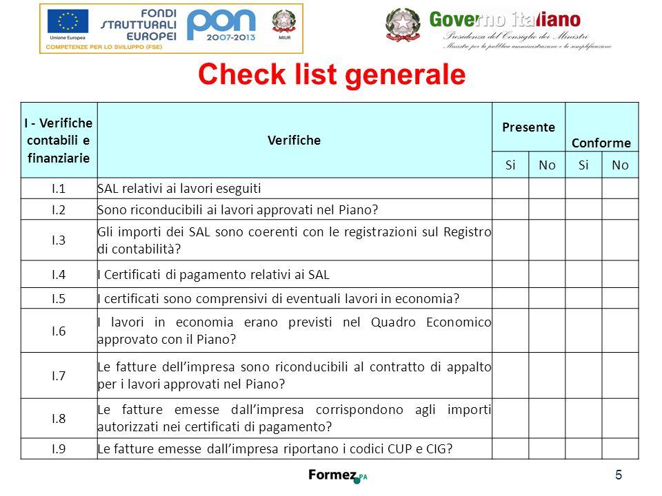 Check list specifica per CERT Questa sezione della check list, P, riguarda le verifiche sulla regolarità contabile delle certificazioni di spesa emesse e sui mandati di pagamento.
