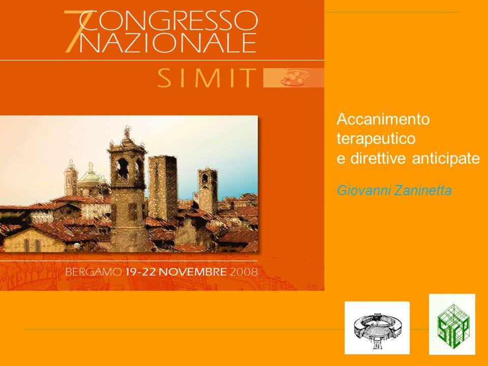 Accanimento terapeutico e direttive anticipate Giovanni Zaninetta