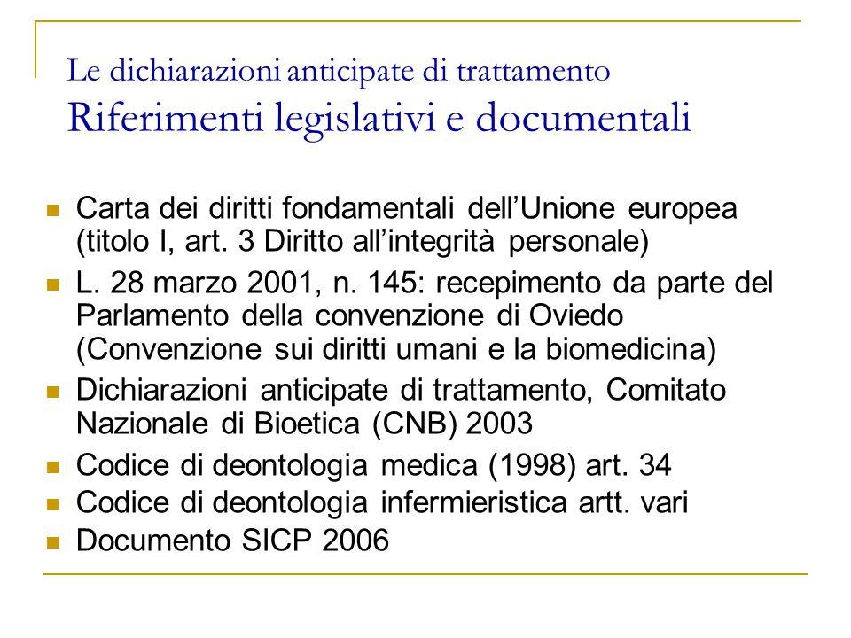 Le dichiarazioni anticipate di trattamento Riferimenti legislativi e documentali Carta dei diritti fondamentali dell'Unione europea (titolo I, art.