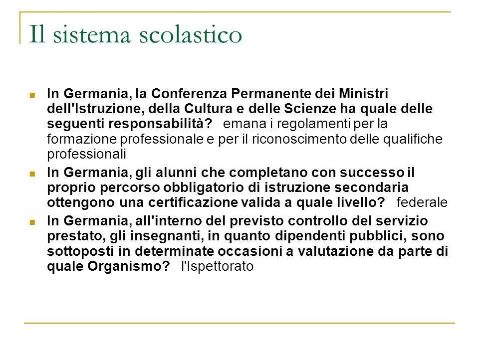 Il sistema scolastico In Germania, la Conferenza Permanente dei Ministri dell'Istruzione, della Cultura e delle Scienze ha quale delle seguenti respon