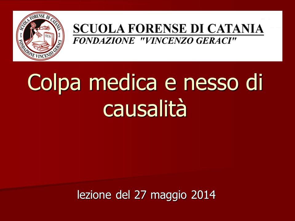 Colpa medica e nesso di causalità lezione del 27 maggio 2014