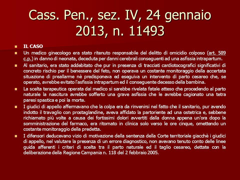 Cass. Pen., sez. IV, 24 gennaio 2013, n. 11493 IL CASO Un medico ginecologo era stato ritenuto responsabile del delitto di omicidio colposo (art. 589