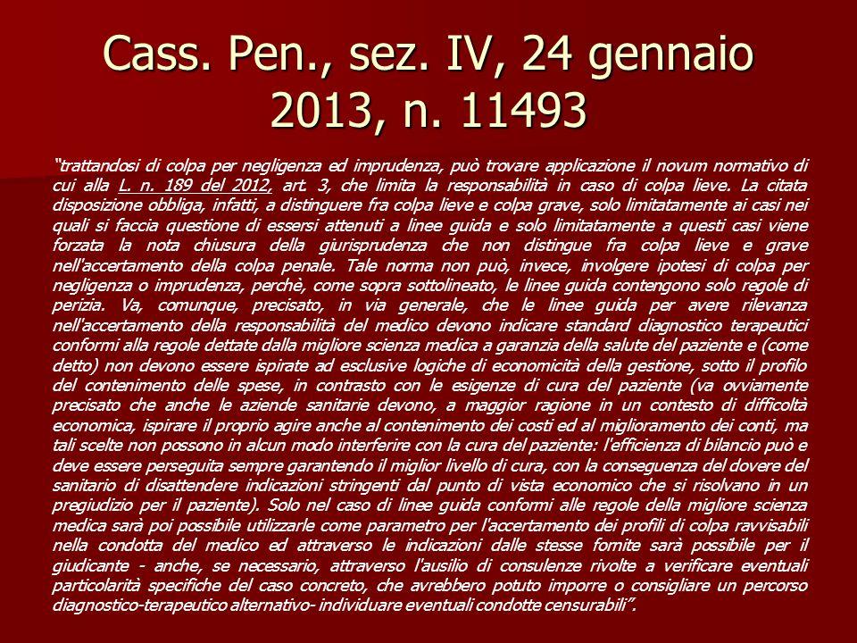 """Cass. Pen., sez. IV, 24 gennaio 2013, n. 11493 """"trattandosi di colpa per negligenza ed imprudenza, può trovare applicazione il novum normativo di cui"""
