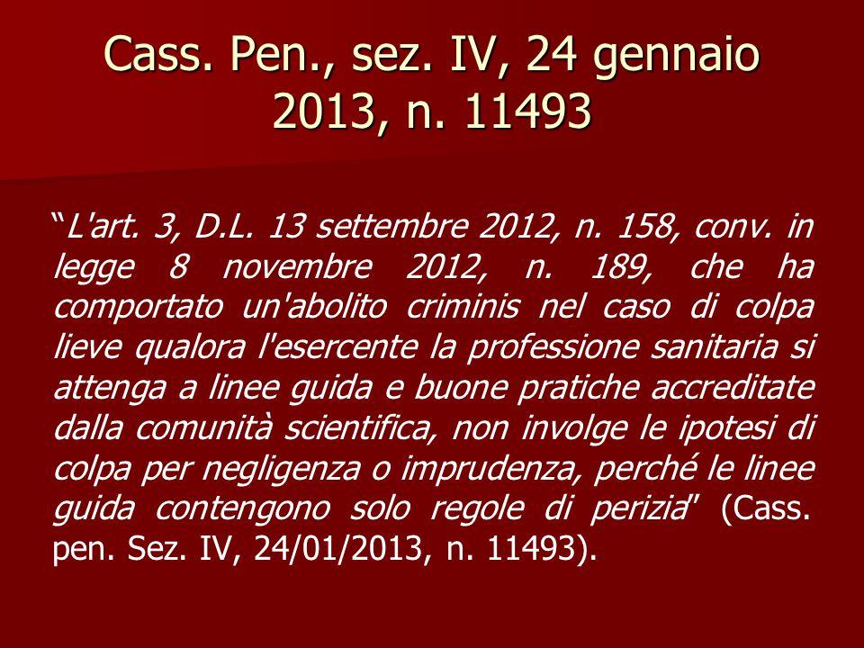 "Cass. Pen., sez. IV, 24 gennaio 2013, n. 11493 ""L'art. 3, D.L. 13 settembre 2012, n. 158, conv. in legge 8 novembre 2012, n. 189, che ha comportato un"