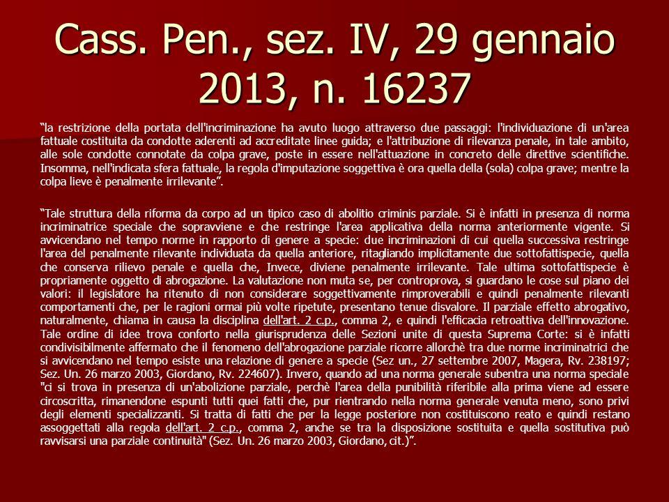"""Cass. Pen., sez. IV, 29 gennaio 2013, n. 16237 """"la restrizione della portata dell'incriminazione ha avuto luogo attraverso due passaggi: l'individuazi"""