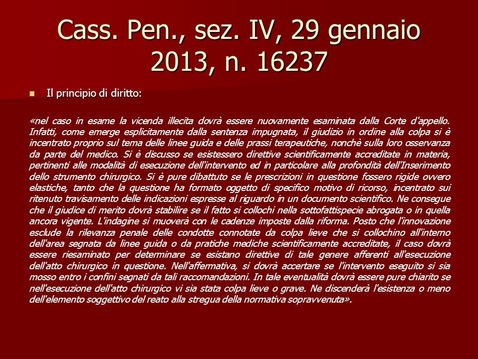 Cass. Pen., sez. IV, 29 gennaio 2013, n. 16237 Il principio di diritto: Il principio di diritto: «nel caso in esame la vicenda illecita dovrà essere n