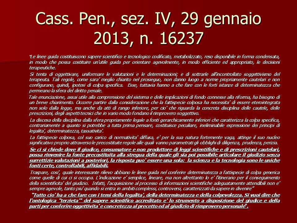 """Cass. Pen., sez. IV, 29 gennaio 2013, n. 16237 """" Le linee guida costituiscono sapere scientifico e tecnologico codificato, metabolizzato, reso disponi"""
