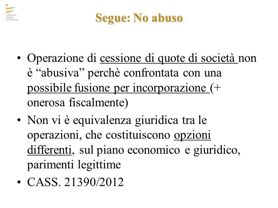 """Segue: No abuso Operazione di cessione di quote di società non è """"abusiva"""" perchè confrontata con una possibile fusione per incorporazione (+ onerosa"""