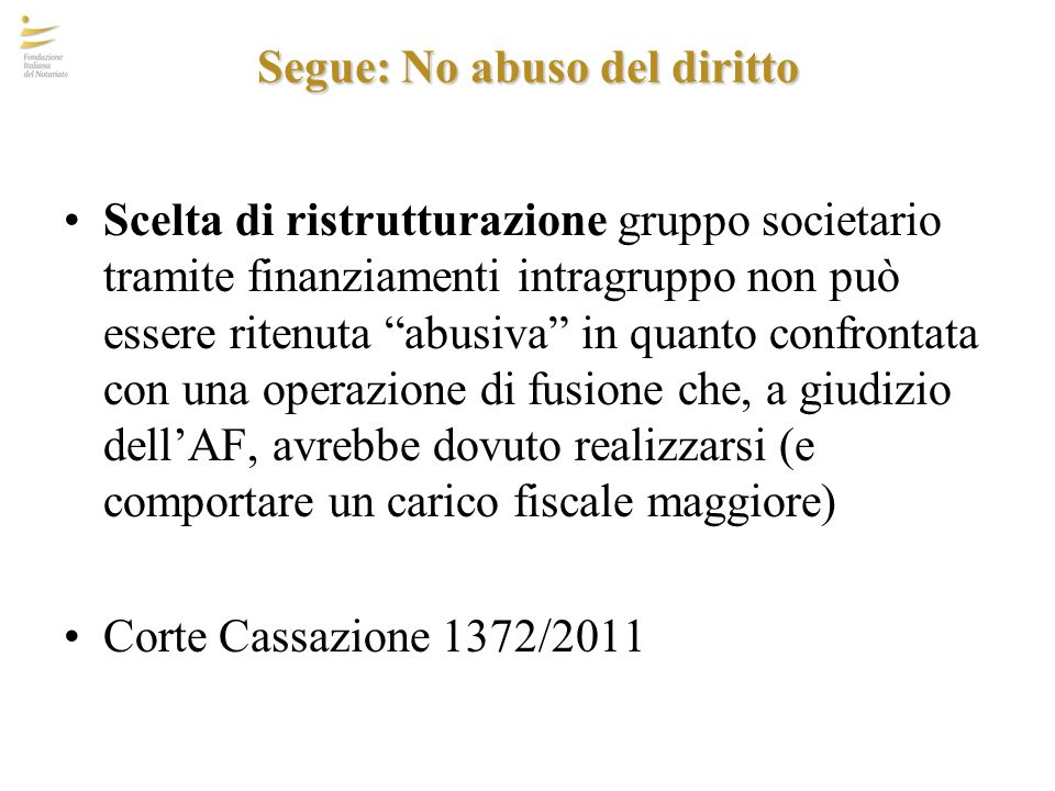 """Segue: No abuso del diritto Scelta di ristrutturazione gruppo societario tramite finanziamenti intragruppo non può essere ritenuta """"abusiva"""" in quanto"""