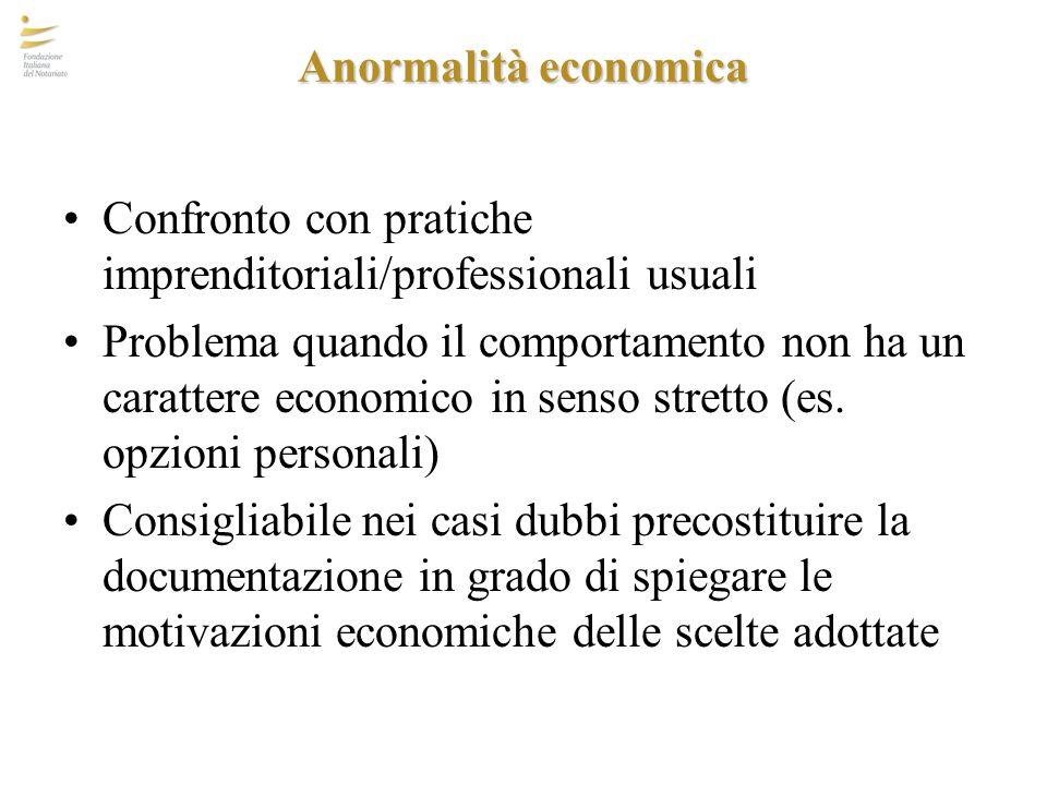 Anormalità economica Confronto con pratiche imprenditoriali/professionali usuali Problema quando il comportamento non ha un carattere economico in sen