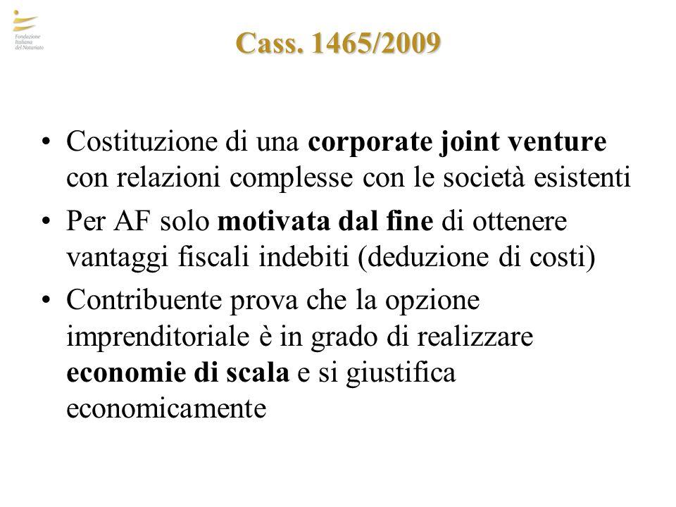Cass. 1465/2009 Costituzione di una corporate joint venture con relazioni complesse con le società esistenti Per AF solo motivata dal fine di ottenere