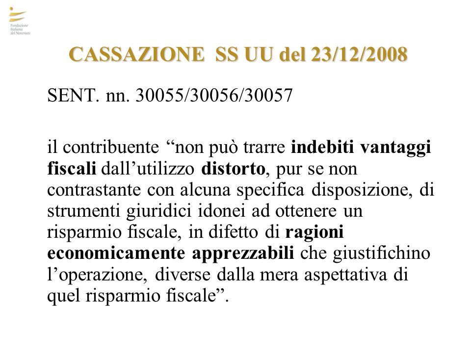 """CASSAZIONE SS UU del 23/12/2008 SENT. nn. 30055/30056/30057 il contribuente """"non può trarre indebiti vantaggi fiscali dall'utilizzo distorto, pur se n"""