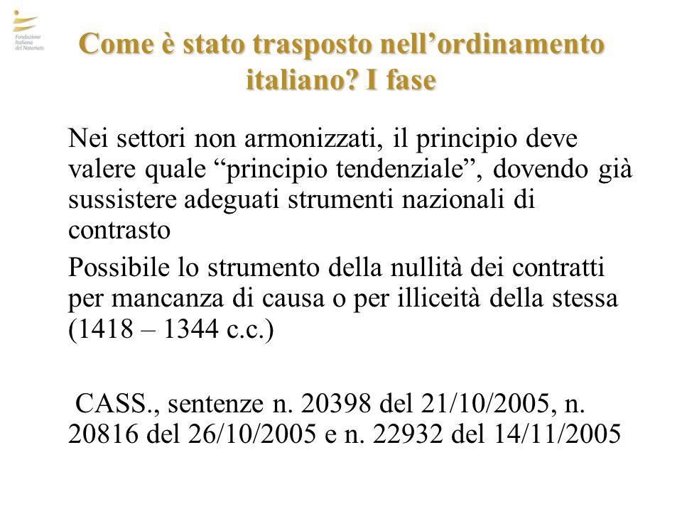 """Come è stato trasposto nell'ordinamento italiano? I fase Nei settori non armonizzati, il principio deve valere quale """"principio tendenziale"""", dovendo"""